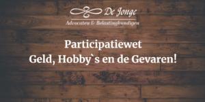 Gevaarlijke hobby's en op geld waardeerbare activiteiten in de Participatiewet